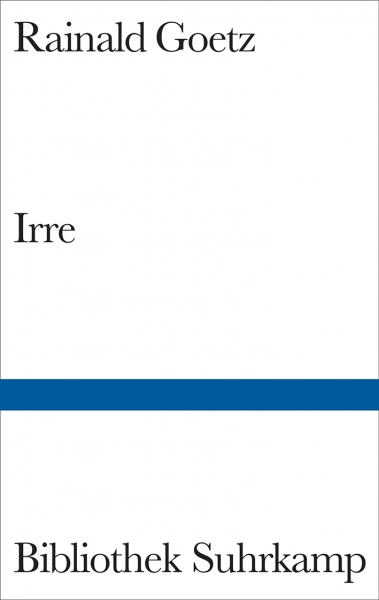 Rainald Goetz: Irre. 1983
