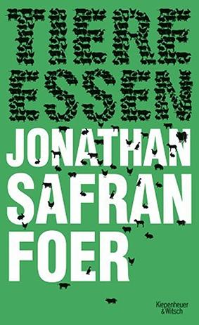 Jonathan Safran Foer_Tiere Essen