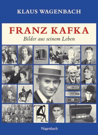 Franz Kafka. Bilder aus seinem Leben.