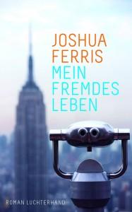 LU_T_Ferris_Mein fremdes Leben_NEU.indd