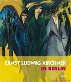ernst-ludwig-kirchner-in-berlin-01