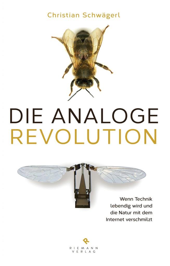 Die analoge Revolution von Christian Schwaegerl