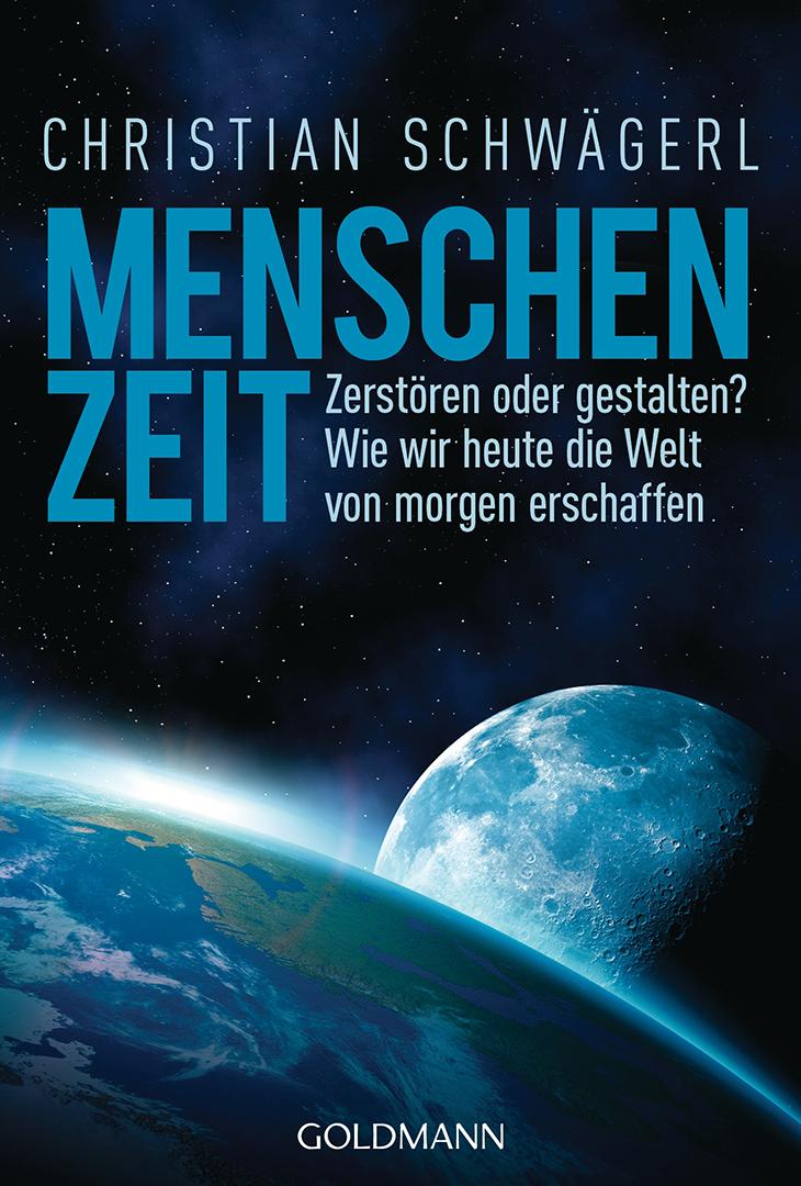 Menschenzeit von Christian Schwaegerl