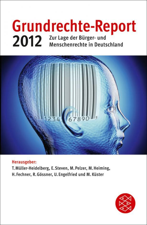 Till Müller-Heidelberg (Hrsg.): Grundrechte-Report 2012. Zur Lage der Bürger- und Menschenrechte in Deutschland.Verlag S.Fischer 2012.240 Seiten. 10,99 Euro.