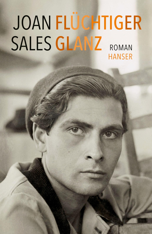 Joan Sales: Flüchtiger Glanz. Aus dem Katalanischen von Kirsten Brandt. Hanser Verlag 2015. 567 Seiten. 26,- Euro