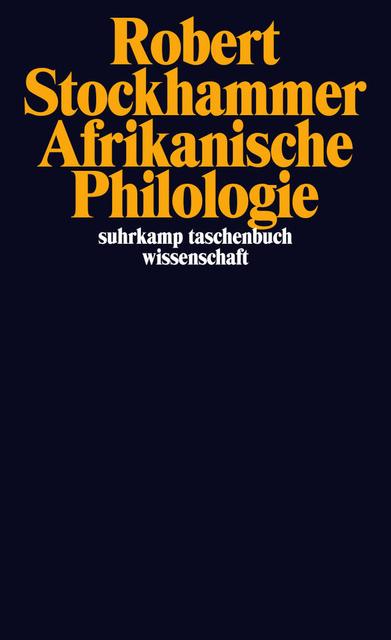 Robert Stockhammer: Afrikanische Philologie. Suhrkamp Verlag 2016. 310 Seiten. 18,- Euro.
