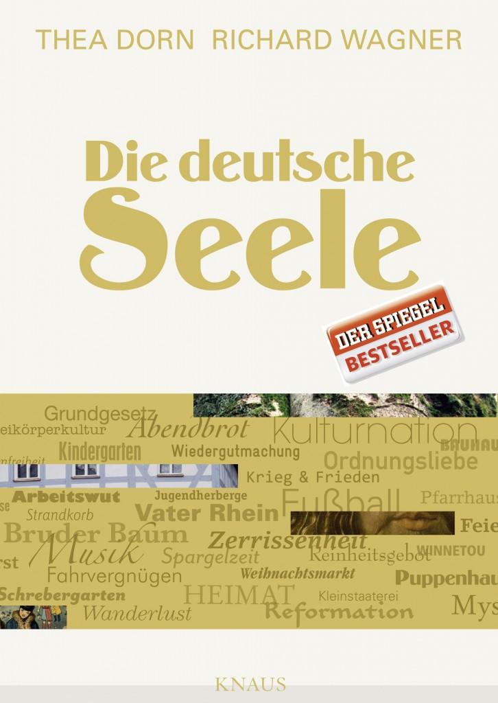 Die deutsche Seele von Thea Dorn