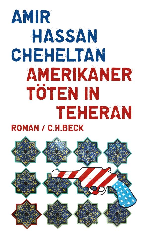 Amir Hassan Cheheltan: Amerikaner töten in Teheran. Aus dem Persischen übersetzt von Susanne Baghestani und Kurt Scharf. C.H.Beck 2011. 190 S. 18,95 Euro.