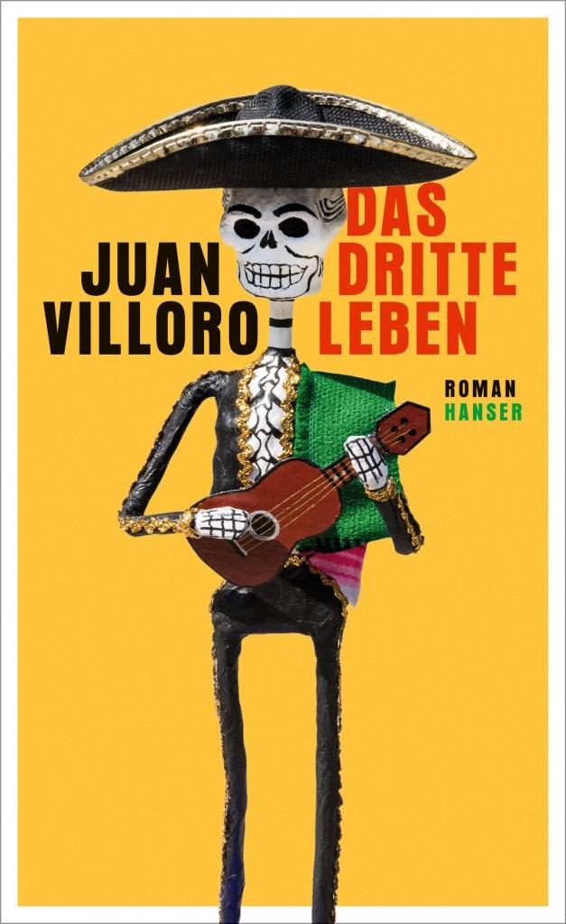 Juan Villoro-Das dritte Leben