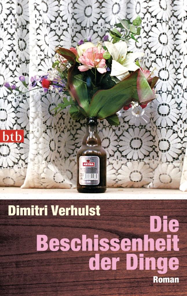 Die Beschissenheit der Dinge von Dimitri Verhulst