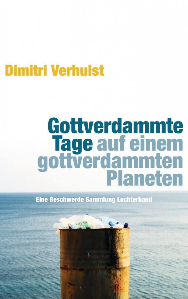 Gottverdammte Tage auf einem gottverdammten Planeten von Dimitri Verhulst