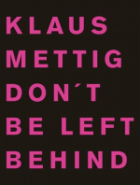 klaus-metting-don-t-be-left-behind-3865215955