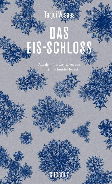 Tarjei Veesas: Das Eis-Schloss. Aus dem Norwegischen von Hinrich Schmidt-Henkel. Guggolz Verlag 2019. 199 Seiten. 22,- Euro