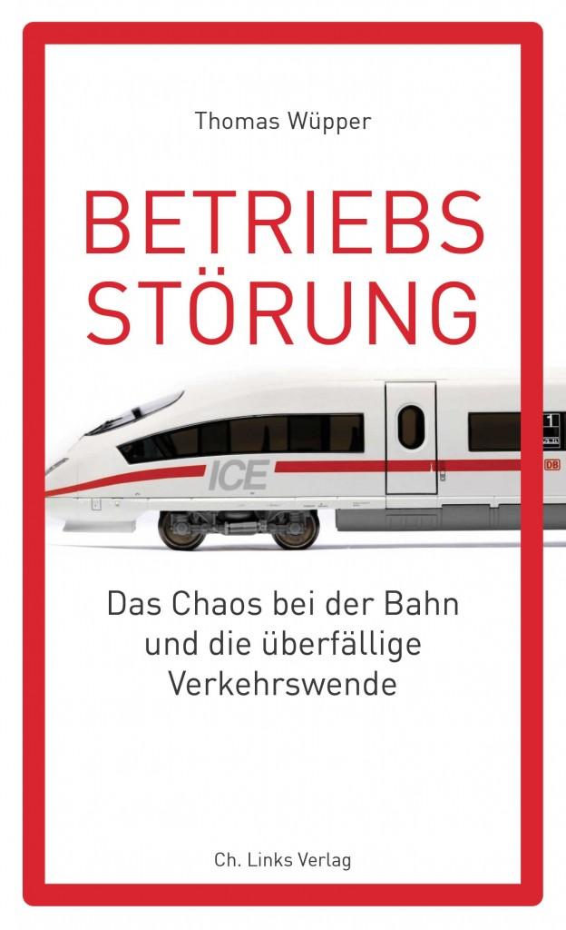 Thomas Wüpper: Betriebsstörung. Das Chaos bei der Bahn und die überfällige Verkehrswende. 264 Seiten. 15,- Euro