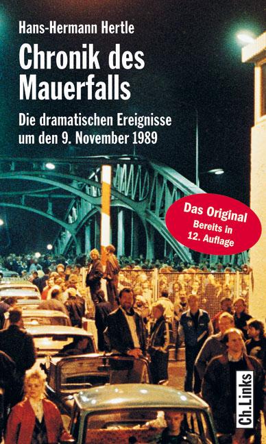 Hans-Hermann Hertle: Chronik des Mauerfalls. Die dramatischen Ereignisse um den 9. November 1989. 360 Seiten. 18,- Euro