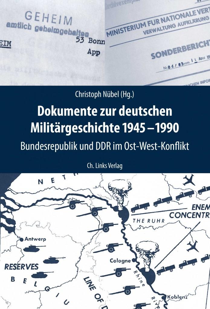 Christoph Nübel (Hg.): Dokumente zur deutschen Militärgeschichte. 1945-1990. Bundesrepublik und DDR im Ost-West-Konflikt. 1.000 Seiten. 80,- Euro