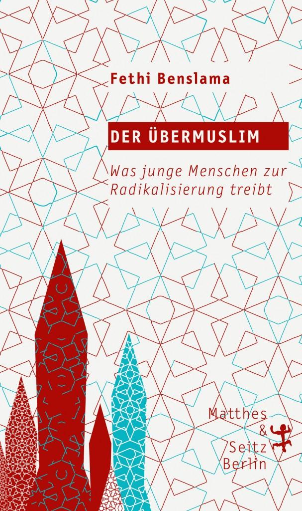Fethi_Benslama_Der_Übermuslim_Entwurf.indd